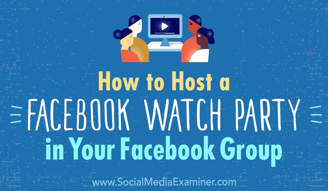Як влаштувати Facebook Watch Party у групі Facebook